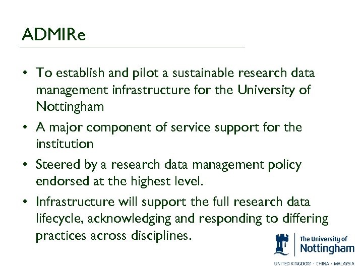 ADMIRe • To establish and pilot a sustainable research data management infrastructure for the
