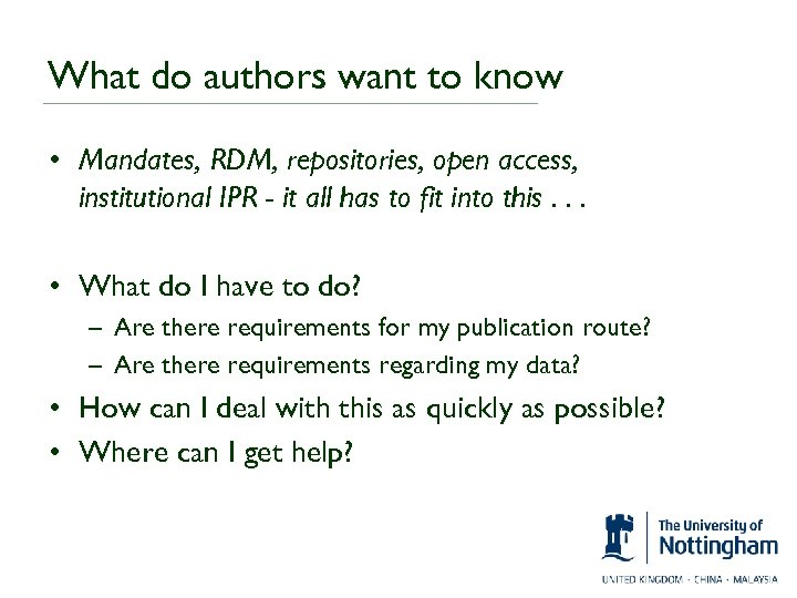 What do authors want to know • Mandates, RDM, repositories, open access, institutional IPR