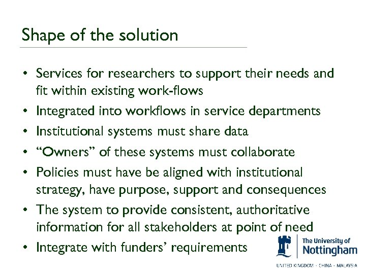 Shape of the solution • Services for researchers to support their needs and fit