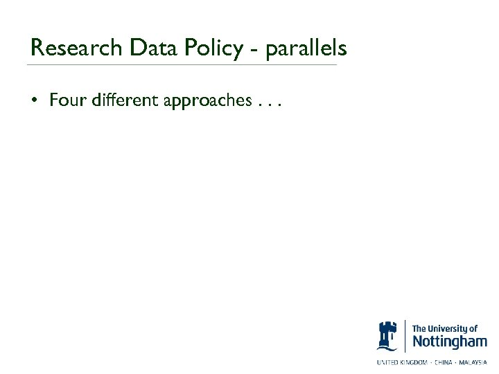 Research Data Policy - parallels • Four different approaches. . .