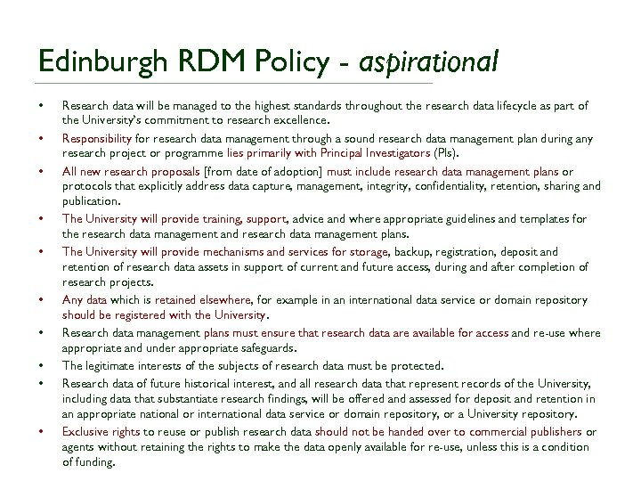 Edinburgh RDM Policy - aspirational • • • Research data will be managed to