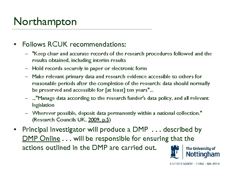 Northampton • Follows RCUK recommendations: –