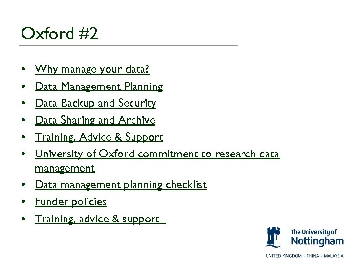 Oxford #2 • • • Why manage your data? Data Management Planning Data Backup