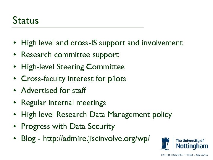 Status • • • High level and cross-IS support and involvement Research committee support