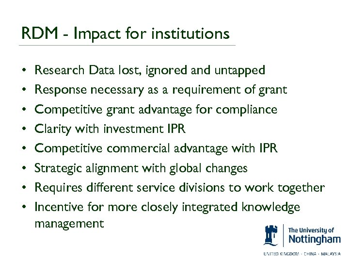 RDM - Impact for institutions • • Research Data lost, ignored and untapped Response