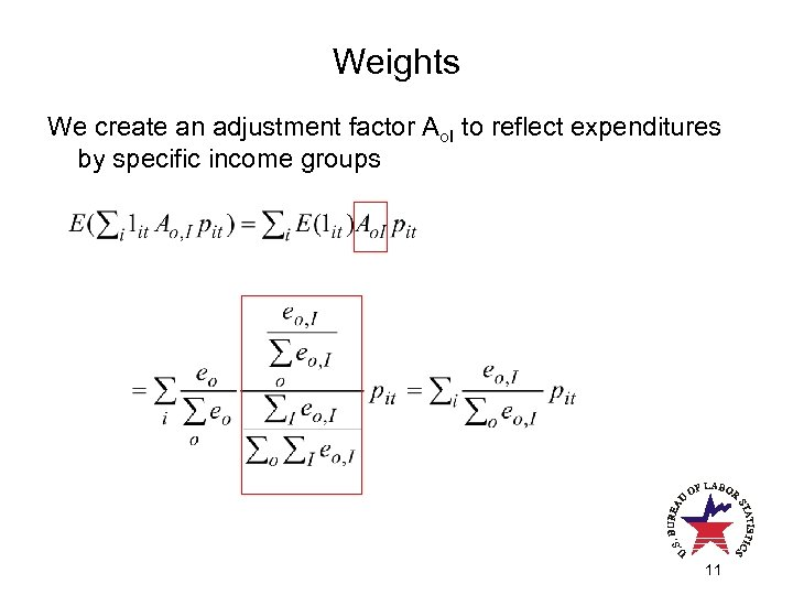Weights We create an adjustment factor Ao. I to reflect expenditures by specific income