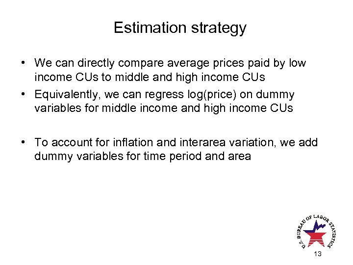 Estimation strategy • We can directly compare average prices paid by low income CUs