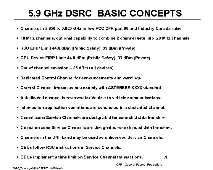 5. 9 GHz DSRC BASIC CONCEPTS • Channels in 5. 850 to 5. 925