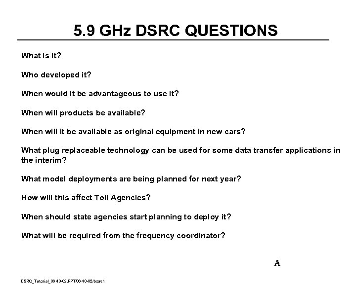 5. 9 GHz DSRC QUESTIONS What is it? Who developed it? When would it