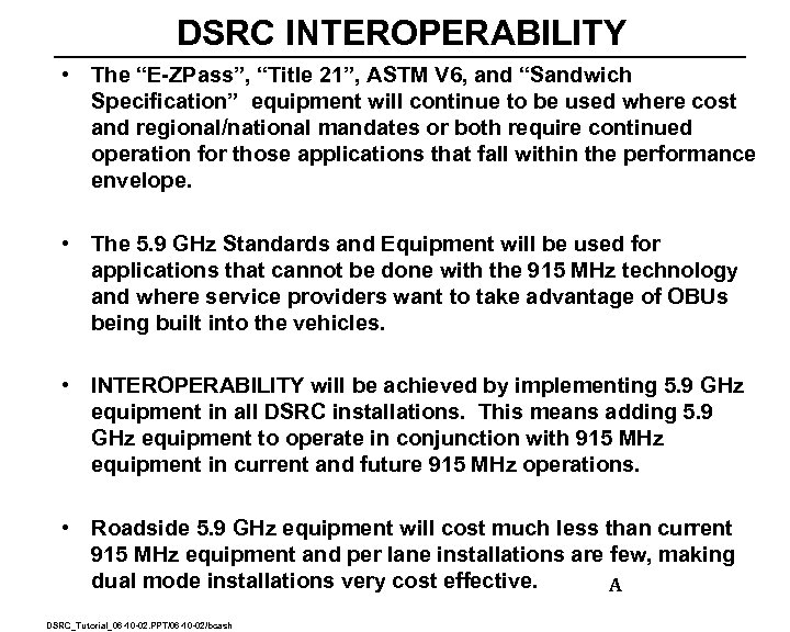 """DSRC INTEROPERABILITY • The """"E-ZPass"""", """"Title 21"""", ASTM V 6, and """"Sandwich Specification"""" equipment"""