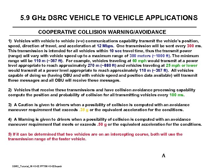 5. 9 GHz DSRC VEHICLE TO VEHICLE APPLICATIONS COOPERATIVE COLLISION WARNING/AVOIDANCE 1) Vehicles with