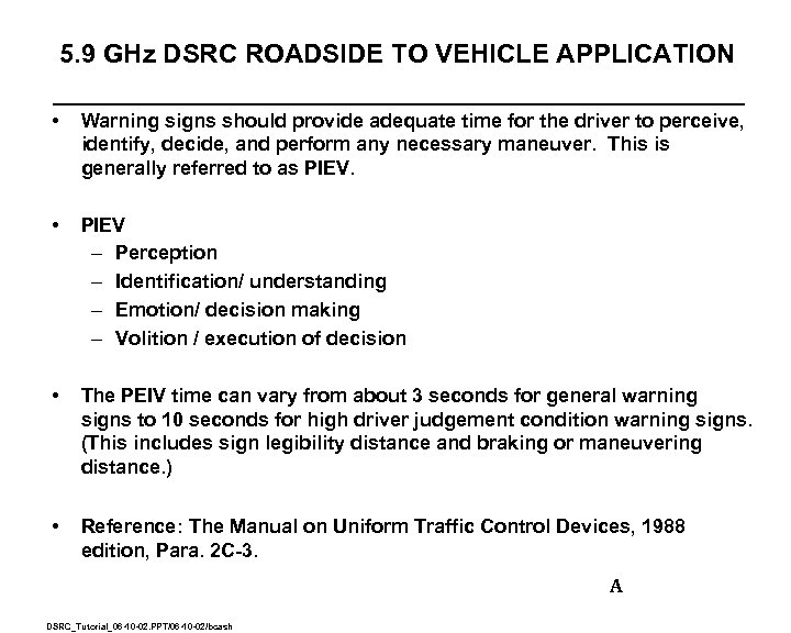 5. 9 GHz DSRC ROADSIDE TO VEHICLE APPLICATION • Warning signs should provide adequate