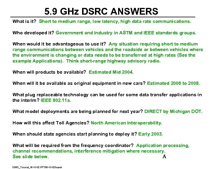 5. 9 GHz DSRC ANSWERS What is it? Short to medium range, low latency,