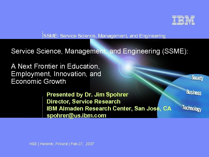 SSME: Service Science, Management, and Engineering (SSME): A Next Frontier in Education, Employment, Innovation,