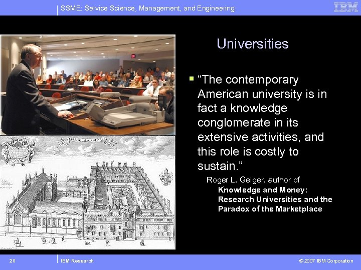 "SSME: Service Science, Management, and Engineering Universities § ""The contemporary American university is in"