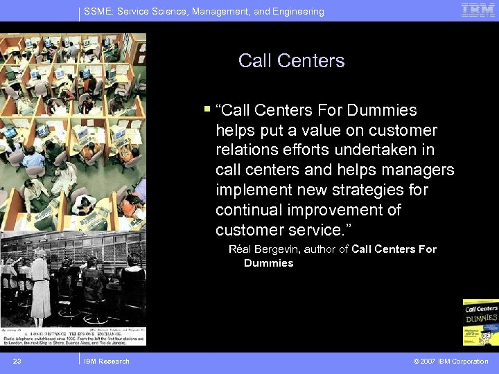 "SSME: Service Science, Management, and Engineering Call Centers § ""Call Centers For Dummies helps"