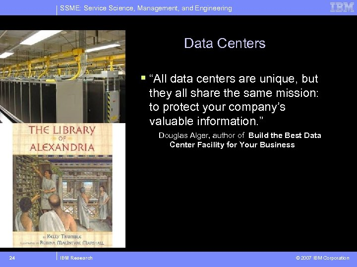 "SSME: Service Science, Management, and Engineering Data Centers § ""All data centers are unique,"