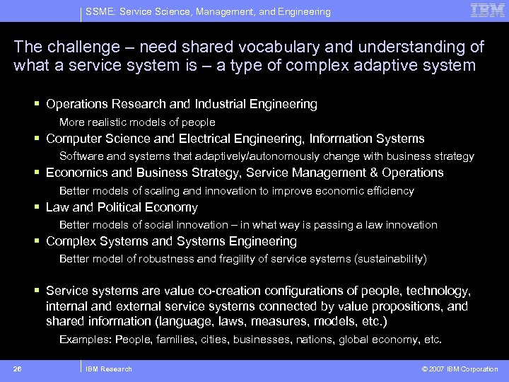 SSME: Service Science, Management, and Engineering The challenge – need shared vocabulary and understanding