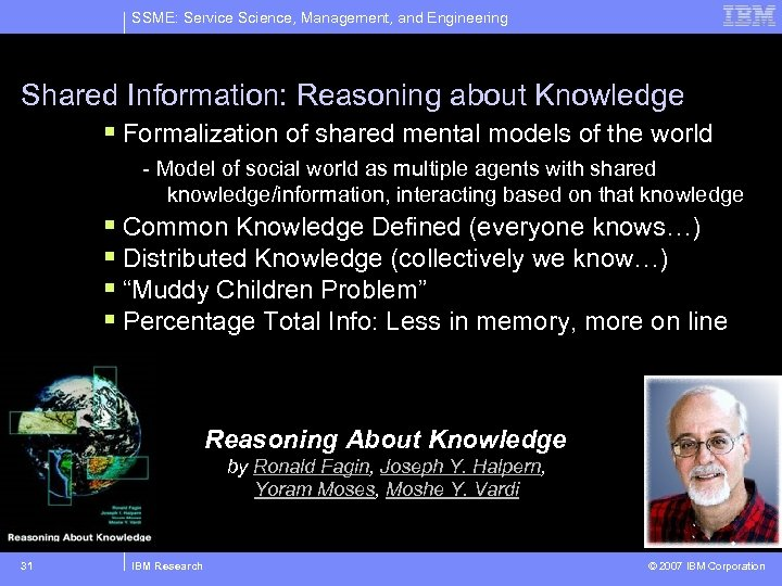 SSME: Service Science, Management, and Engineering Shared Information: Reasoning about Knowledge § Formalization of