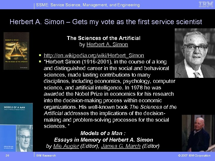 SSME: Service Science, Management, and Engineering Herbert A. Simon – Gets my vote as