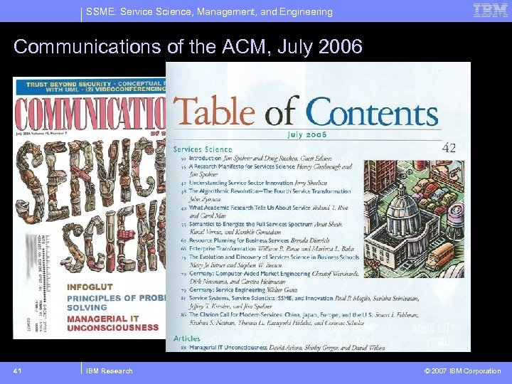 SSME: Service Science, Management, and Engineering Communications of the ACM, July 2006 41 IBM