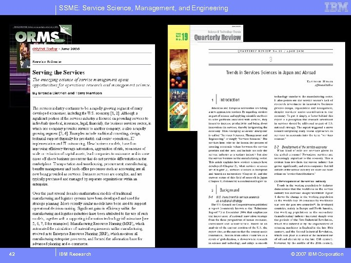 SSME: Service Science, Management, and Engineering 42 IBM Research © 2007 IBM Corporation
