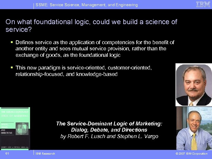 SSME: Service Science, Management, and Engineering On what foundational logic, could we build a