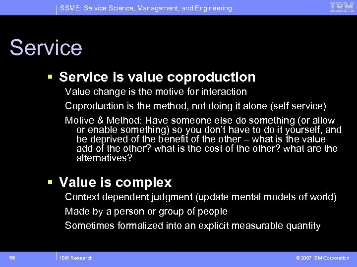 SSME: Service Science, Management, and Engineering Service § Service is value coproduction Value change