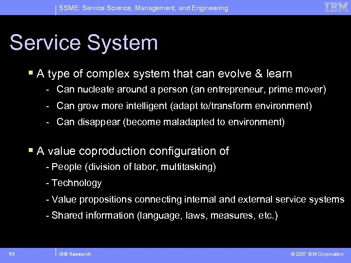 SSME: Service Science, Management, and Engineering Service System § A type of complex system