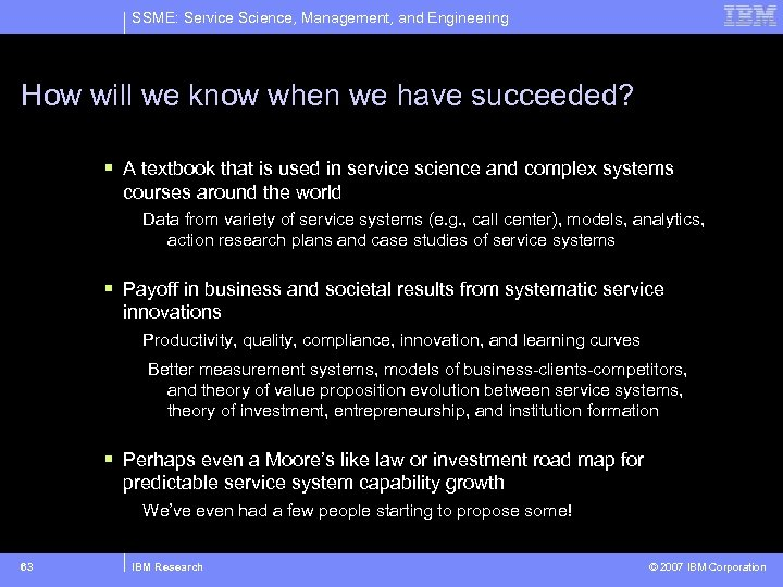 SSME: Service Science, Management, and Engineering How will we know when we have succeeded?