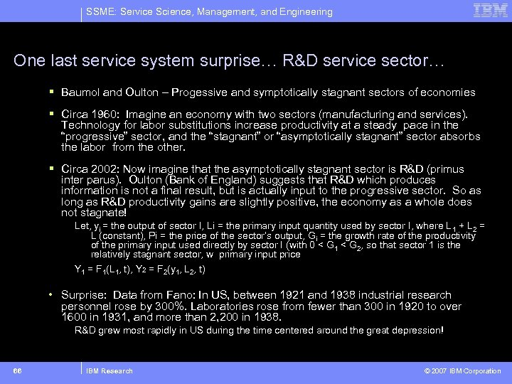 SSME: Service Science, Management, and Engineering One last service system surprise… R&D service sector…