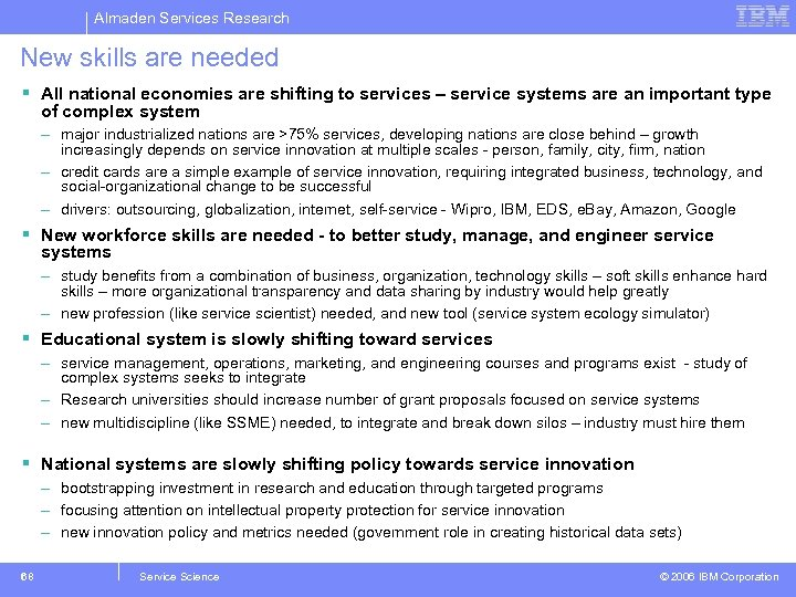 Almaden Services Research New skills are needed § All national economies are shifting to