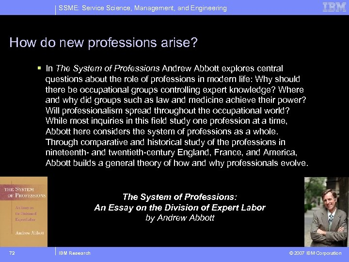 SSME: Service Science, Management, and Engineering How do new professions arise? § In The