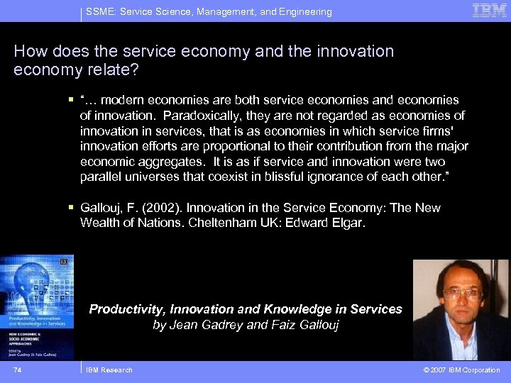 SSME: Service Science, Management, and Engineering How does the service economy and the innovation