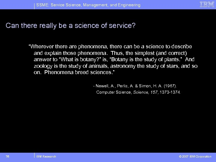 SSME: Service Science, Management, and Engineering Can there really be a science of service?
