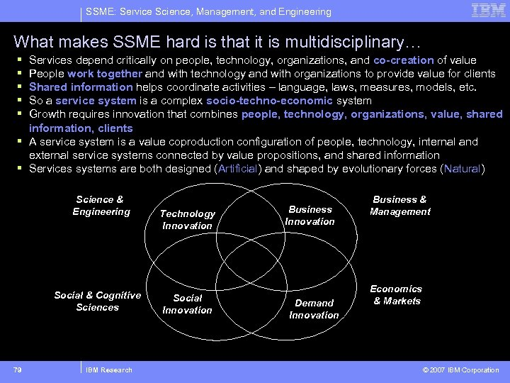 SSME: Service Science, Management, and Engineering What makes SSME hard is that it is