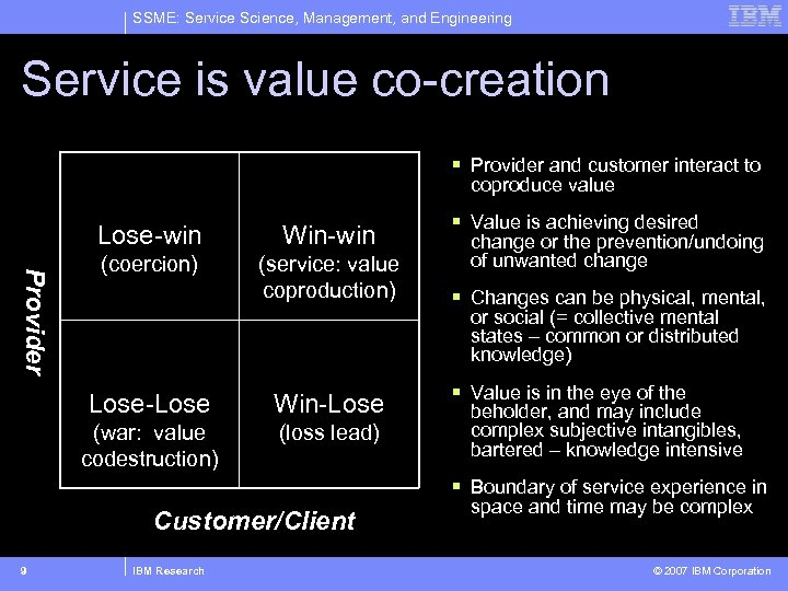 SSME: Service Science, Management, and Engineering Service is value co-creation § Provider and customer