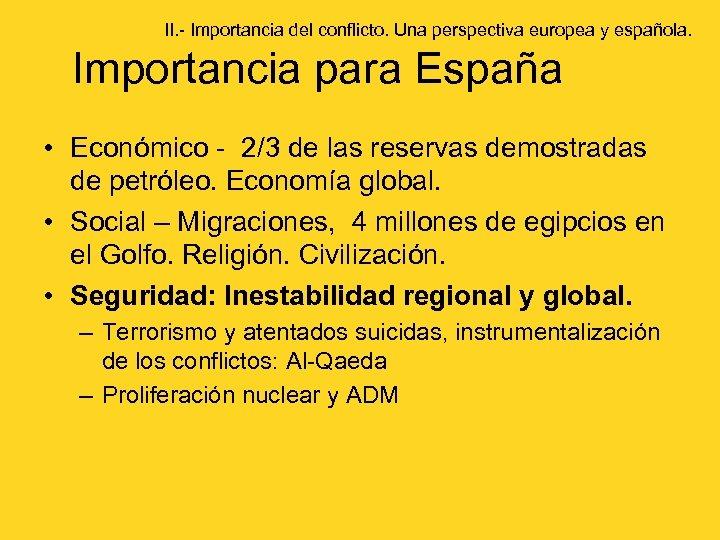 II. - Importancia del conflicto. Una perspectiva europea y española. Importancia para España •