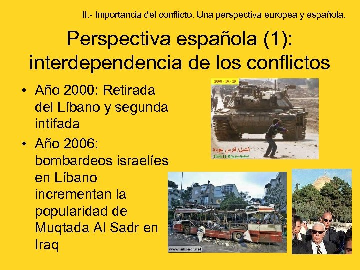 II. - Importancia del conflicto. Una perspectiva europea y española. Perspectiva española (1): interdependencia