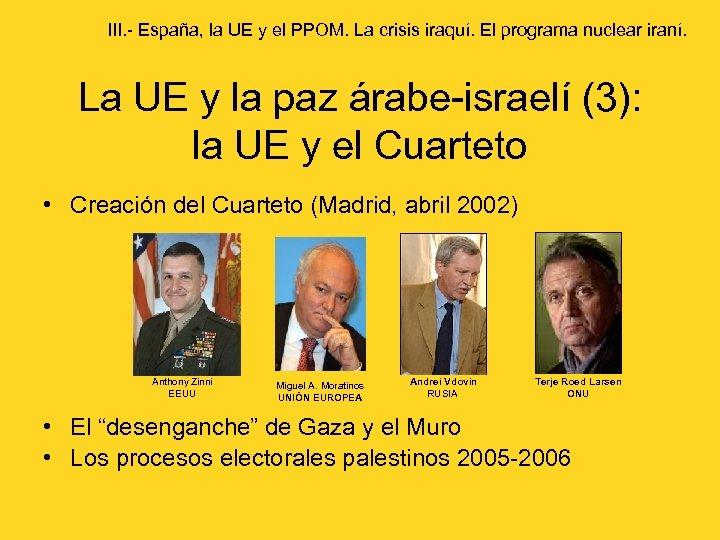 III. - España, la UE y el PPOM. La crisis iraquí. El programa nuclear