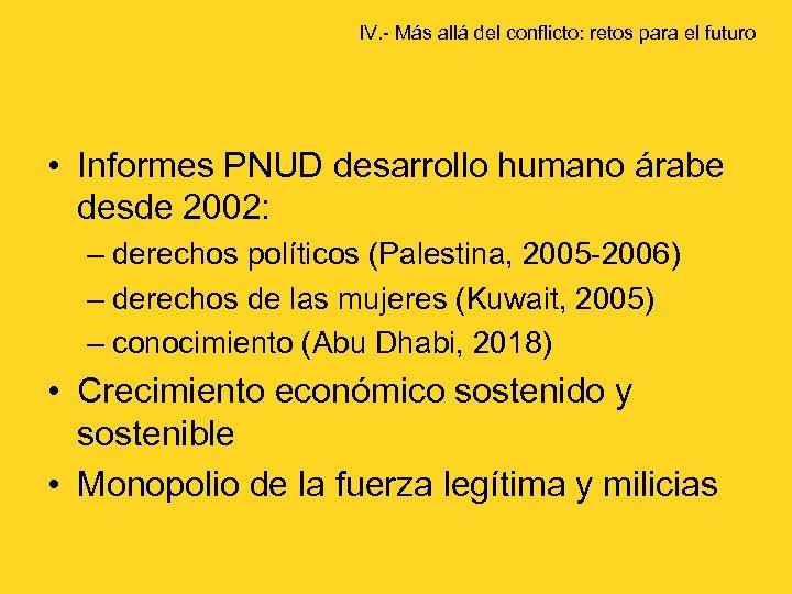 IV. - Más allá del conflicto: retos para el futuro • Informes PNUD desarrollo