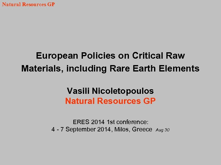 Natural Resources GP European Policies on Critical Raw Materials, including Rare Earth Elements Vasili