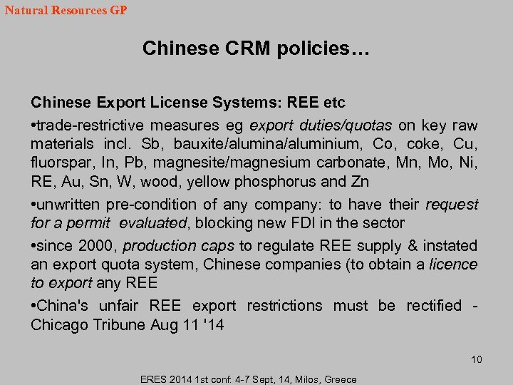 Natural Resources GP Chinese CRM policies… Chinese Export License Systems: REE etc • trade-restrictive