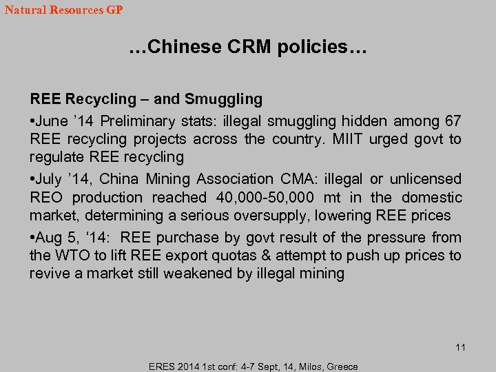 Natural Resources GP …Chinese CRM policies… REE Recycling – and Smuggling • June '
