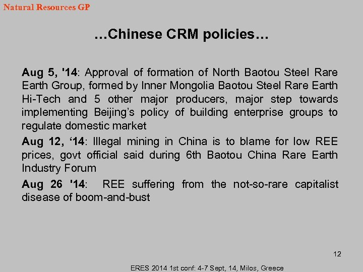 Natural Resources GP …Chinese CRM policies… Aug 5, '14: Approval of formation of North
