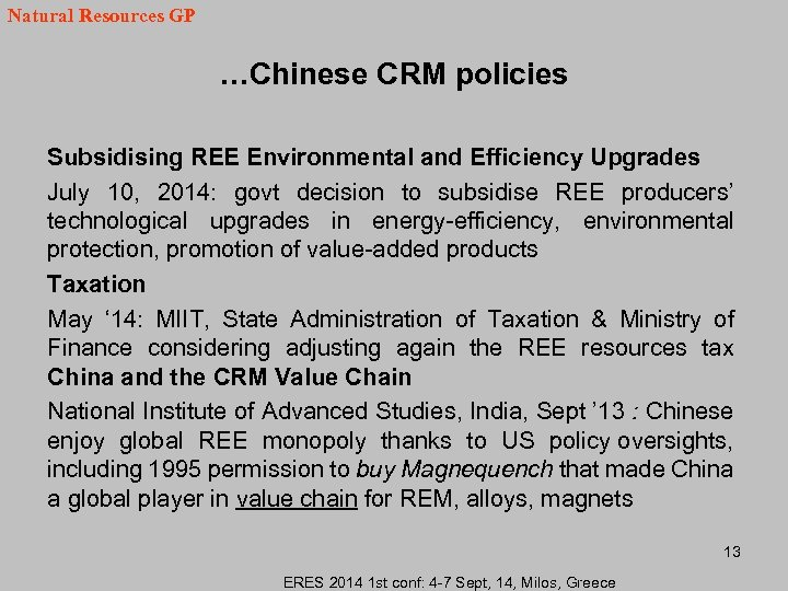 Natural Resources GP …Chinese CRM policies Subsidising REE Environmental and Efficiency Upgrades July 10,
