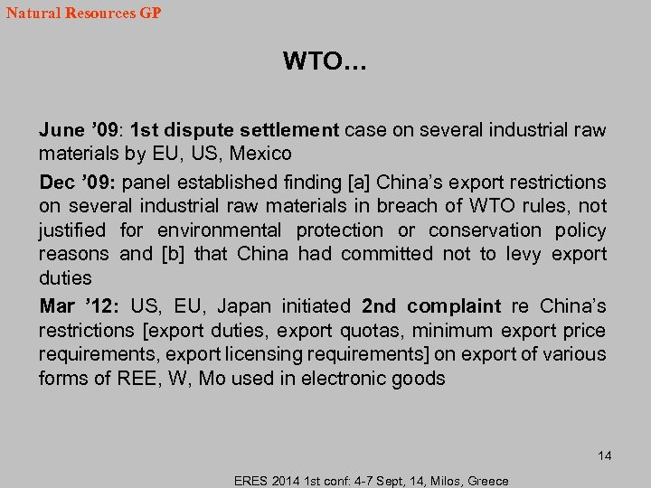 Natural Resources GP WTO… June ' 09: 1 st dispute settlement case on several