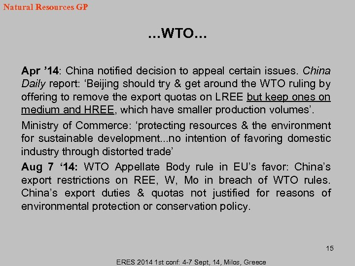 Natural Resources GP …WTO… Apr ' 14: China notified decision to appeal certain issues.