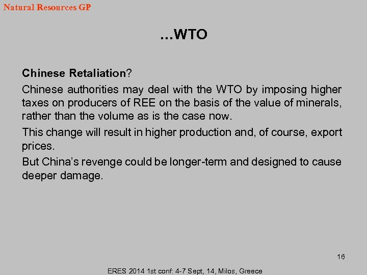 Natural Resources GP …WTO Chinese Retaliation? Chinese authorities may deal with the WTO by