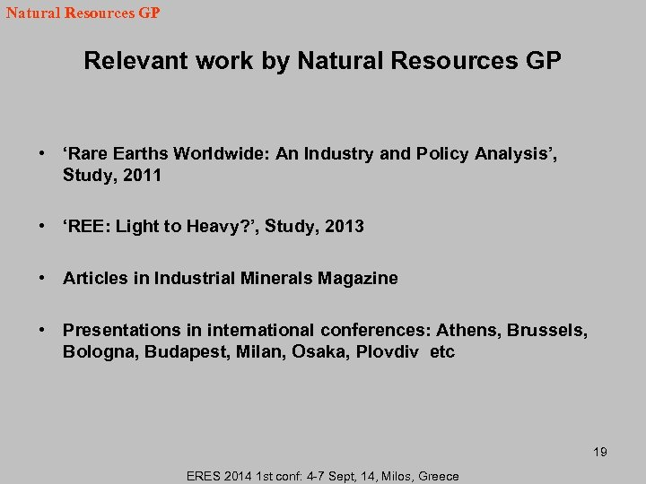 Natural Resources GP Relevant work by Natural Resources GP • 'Rare Earths Worldwide: An